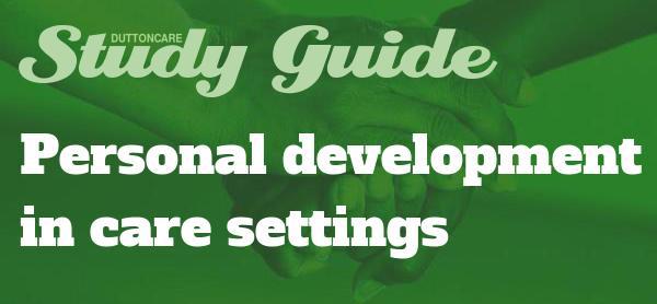 DUTTONCARE Study Guide: Personal Development in Care Settings