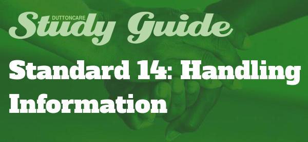DUTTONCARE Study Guide Standard 14: Handling information