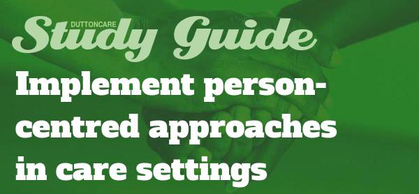 Implement person-centred approaches in care settings study guide